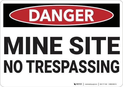 Danger: Mine Site No Trespassing - Wall Sign