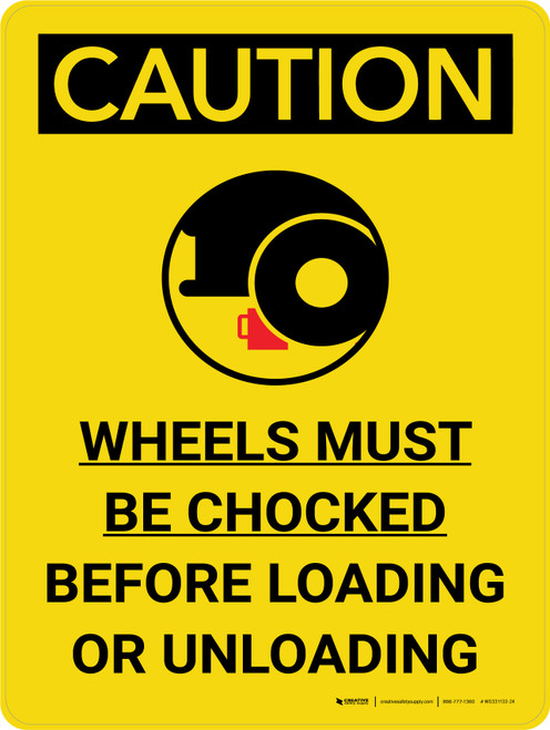 Caution: Wheels Must Be Chocked Before Loading Or Unloading Portrait With Icon - Wall Sign