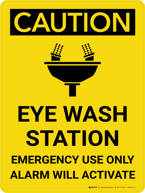 Caution: Eye Wash Station Emergency Use Only Alarm Will Activate Portrait With Icon - Wall Sign