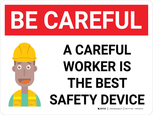 Be Careful: A Careful Worker the Best Safety Device Landscape with Icon - Wall Sign