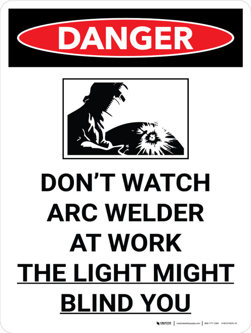 Danger: Do Not Watch Arc Welder Portrait with Graphic - Wall Sign