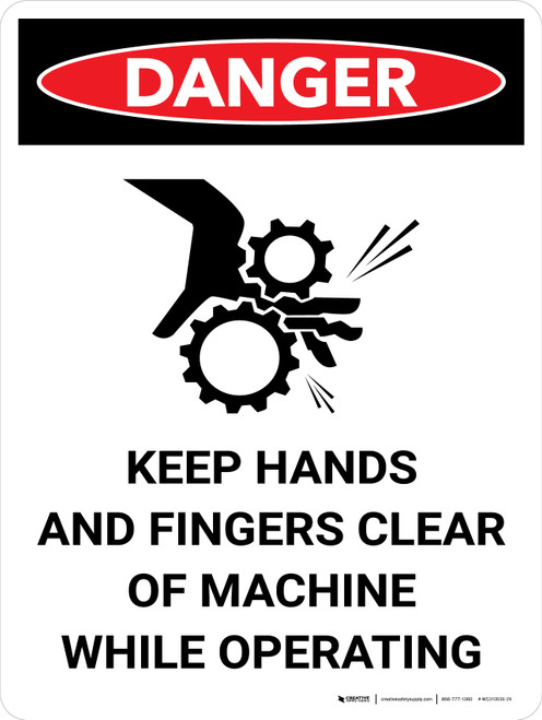 Danger: Keep Hands and Fingers Clear of Machine While Operating Portrait with Graphic - Wall Sign