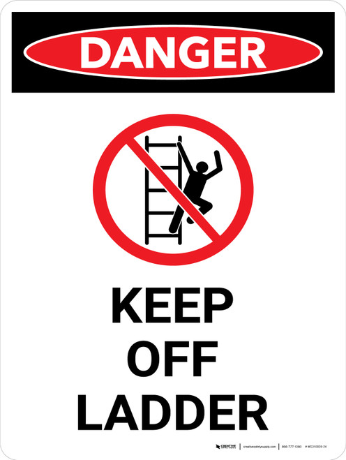 Danger: Keep Off Ladder Portrait with Graphic - Wall Sign