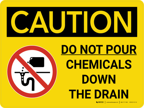 Caution: Do Not Pour Chemicals Down the Drain Landscape With Graphic - Wall Sign