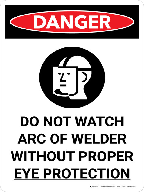 Danger: PPE Do Not Watch Arc Wear Proper Eye Protection Portrait with Graphic - Wall Sign