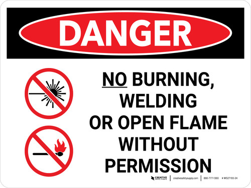 Danger: No Burning Welding Or Open Flame Landscape with Graphic - Wall Sign