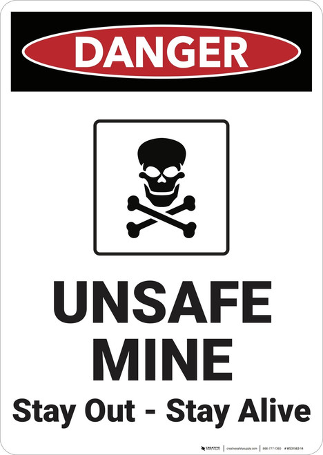 Danger: Unsafe Mine Stay Out Stay Alive Vertical - Wall Sign