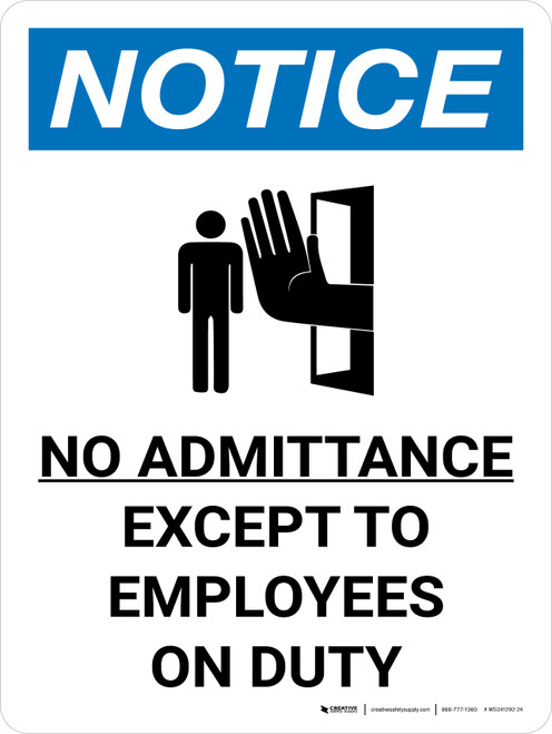 Notice: No Admittance Except To Employees On Duty Portrait with Graphic