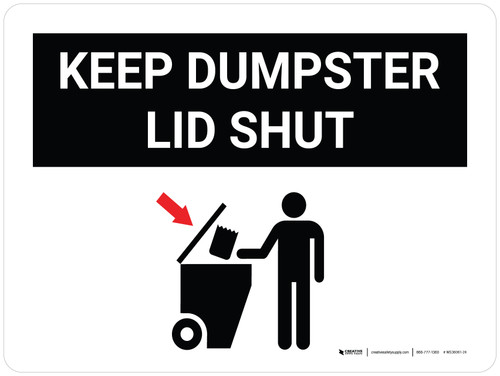 Keep Dumpster Lid Shut Landscape with Icon - Wall Sign