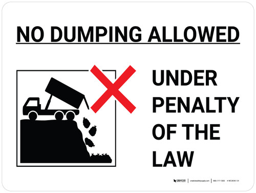 No Dumping Allowed Under Penalty Of Law Landscape with Icon - Wall Sign