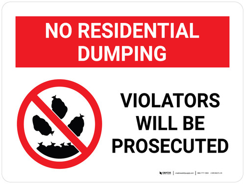 No Residential Dumping Violators Will Be Prosecuted Landscape with Icon - Wall Sign