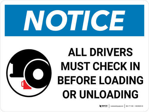 Notice: All Drivers Check Before Loading Unloading Landscape with Graphic