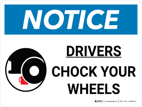 Notice: Drivers Chock Your Wheels Landscape with Graphic