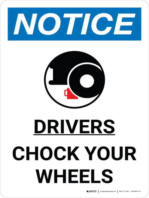 Notice: Drivers Chock Your Wheels Portrait with Graphic