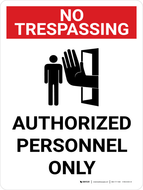 No Trespassing: Authorized Personnel Only Portrait with Graphic - Wall Sign