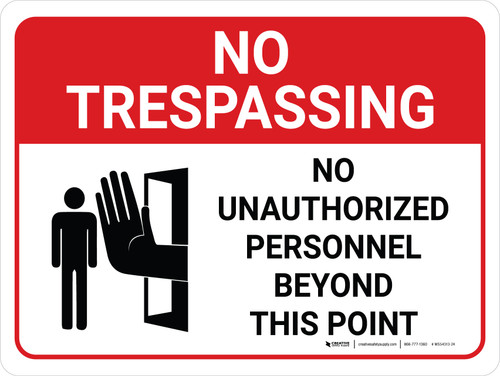 No Trespassing: No Unauthorized Personnel Beyond This Point Landscape with Graphic - Wall Sign