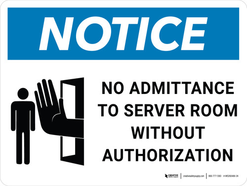 Notice: No Admittance To Server Room Without Authorization Landscape with Icon - Wall Sign