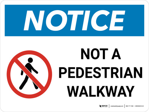 Notice: Not A Pedestrian Walkway Landscape with Icon - Wall Sign