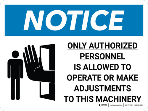 Notice: Only Authorized Personnel is Allowed to Operate Machinery Landscape with Icon - Wall Sign