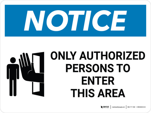 Notice: Only Authorized Persons to Enter This Area Landscape with Icon - Wall Sign