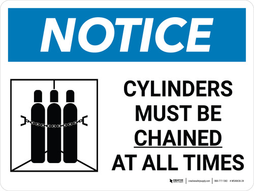 Notice: Cylinder Must Be Chained At All Times Landscape with Icon - Wall Sign