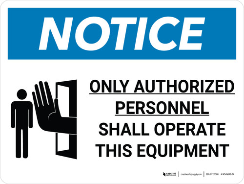 Notice: Only Authorized Personnel Shall Operated This Equipment Landscape with Icon - Wall Sign