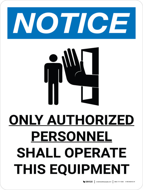 Notice: Only Authorized Personnel Shall Operated This Equipment Portrait with Icon - Wall Sign