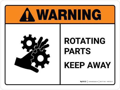 Warning: Rotating Parts Keep Away ANSI Landscape - Wall Sign