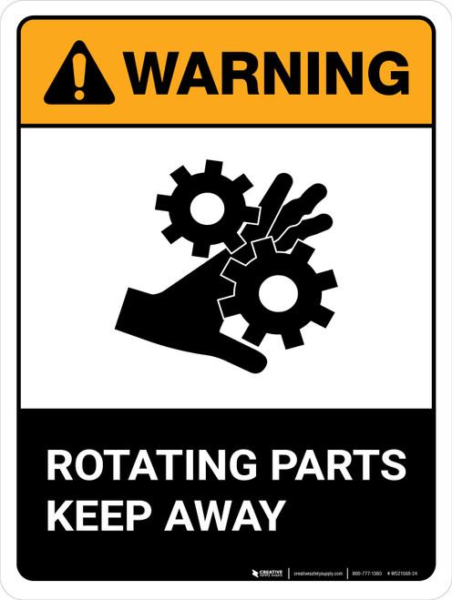 Warning: Rotating Parts Keep Away ANSI Portrait - Wall Sign