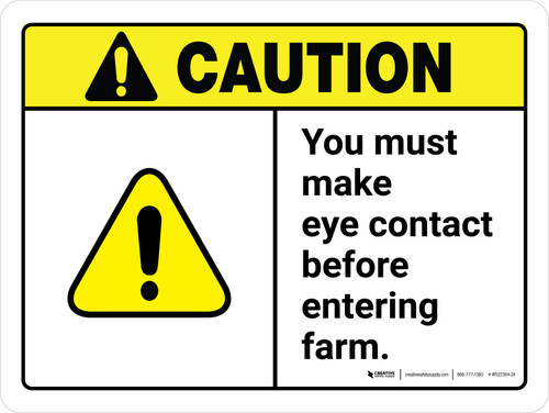 Caution: You Must Make Eye Contact Before Entering Farm ANSI Landscape - Wall Sign