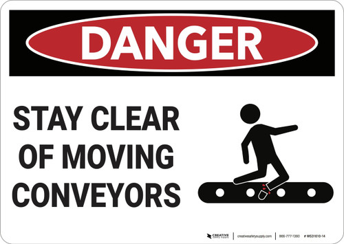 Danger: Stay Clear of Moving Conveyors - Wall Sign