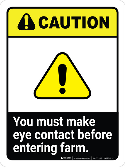 Caution: You Must Make Eye Contact Before Entering Farm ANSI Portrait - Wall Sign