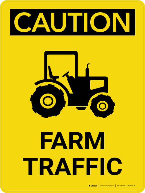 Caution: Farm Traffic Portrait - Wall Sign