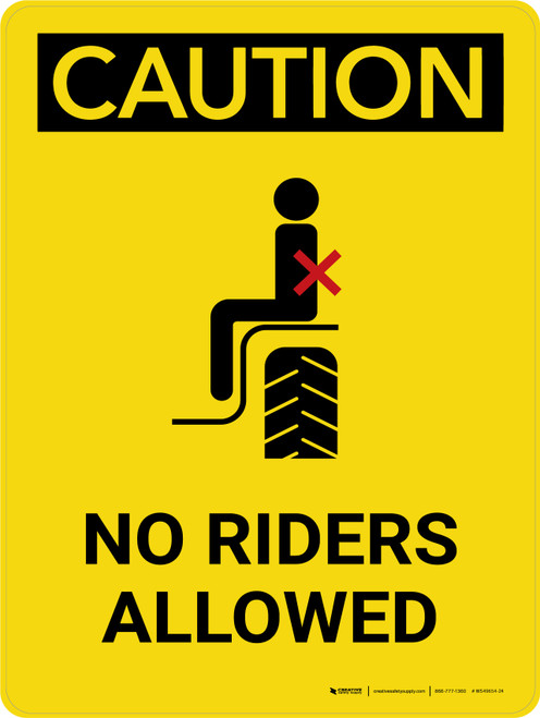 Caution: No Riders Allowed Portrait - Wall Sign