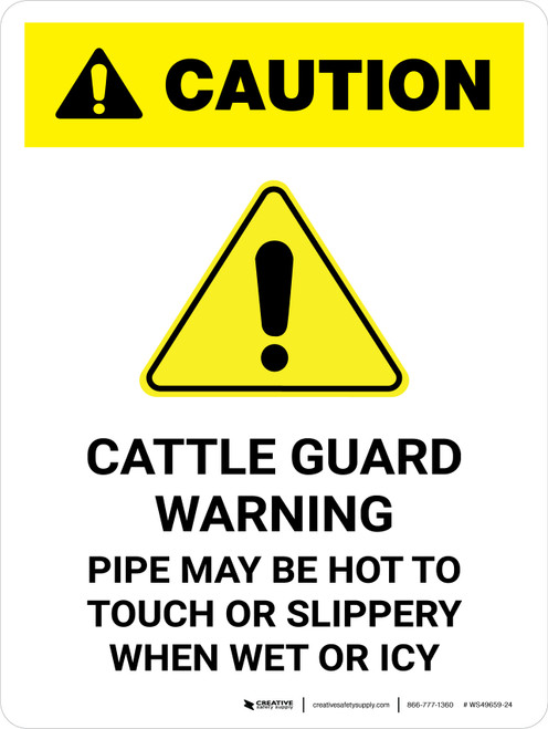 Caution: Cattle Guard Warning Pipe May Be Hot To Portrait - Wall Sign