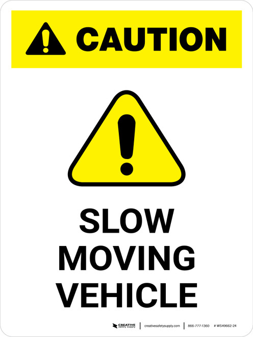 Caution: Slow Moving Vehicle Portrait - Wall Sign