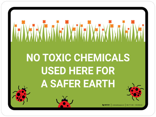 No Toxic Chemicals Used Landscape - Wall Sign