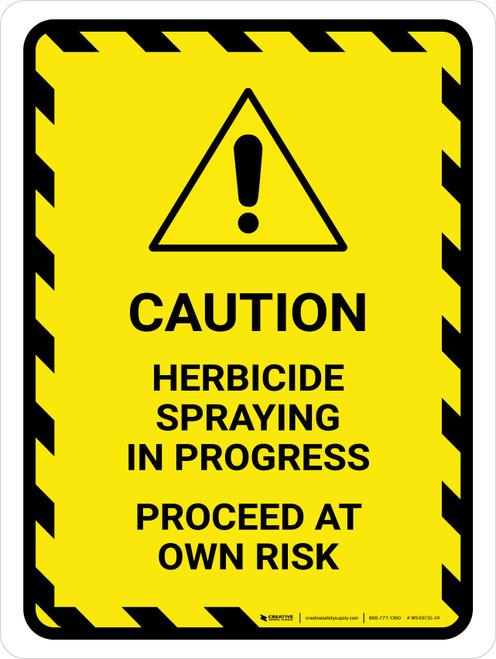 Caution Herbicide Spraying In Progress Portrait - Wall Sign