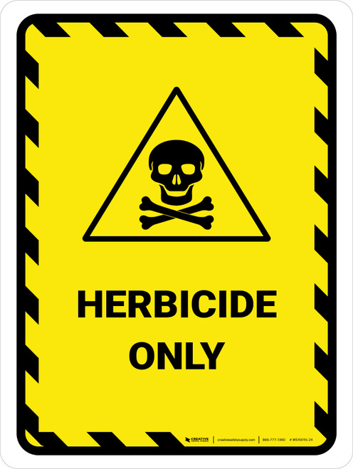 Herbicide Only Portrait - Wall Sign