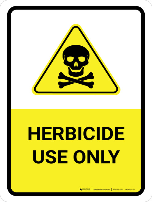 Herbicide Use Only Portrait - Wall Sign