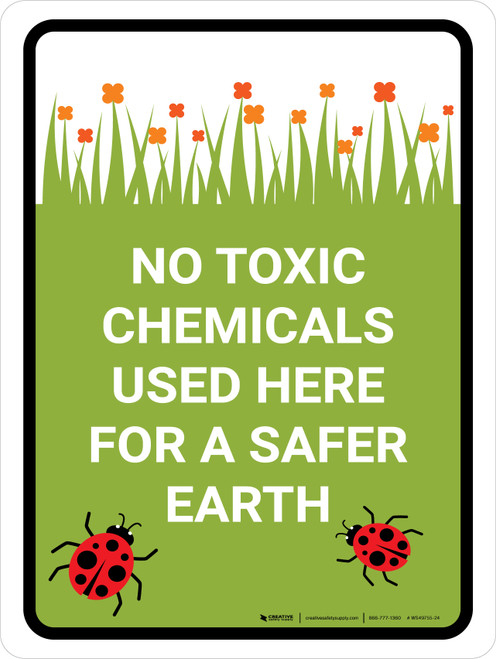 No Toxic Chemicals Used Portrait - Wall Sign