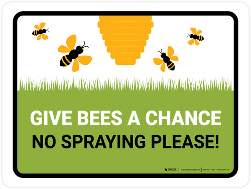 Give Bees A Chance No Spraying Landscape - Wall Sign
