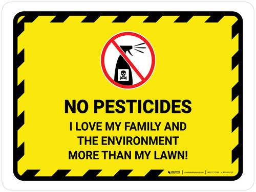 No Pesticides I Love My Family and The Environment Landscape - Wall Sign