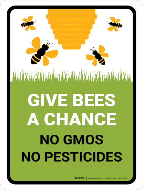 Give Bees A Chance No Gmos No Pesticides Portrait - Wall Sign
