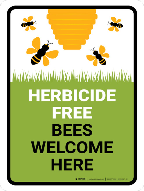 Herbicide Free - Bees Welcome Here Portrait - Wall Sign