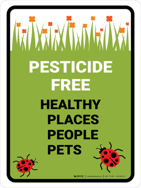 Pesticide Free Healthy Places Portrait - Wall Sign