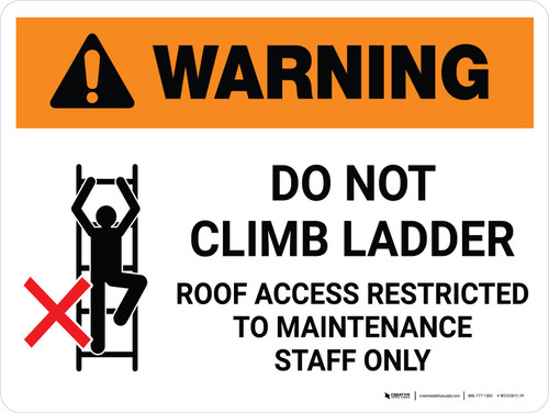 Warning: Do Not Climb Ladder! Roof Access Restricted Landscape With Icon - Wall Sign
