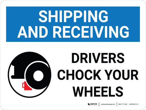 Shipping And Receiving Drivers Chock Wheels Landscape With Icon - Wall Sign
