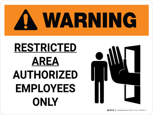 Warning: Restricted Area - Authorized Employees Only Landscape White With Icon - Wall Sign