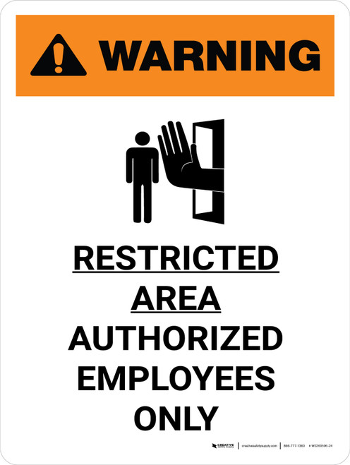 Warning: Restricted Area - Authorized Employees Only Portrait White With Icon - Wall Sign